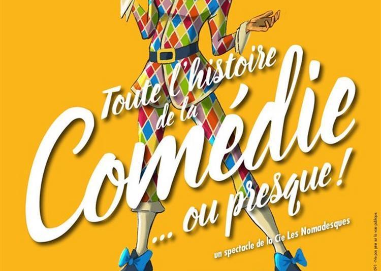 Toute L'Histoire De La Comédie... Ou Presque ! à Paris 4ème