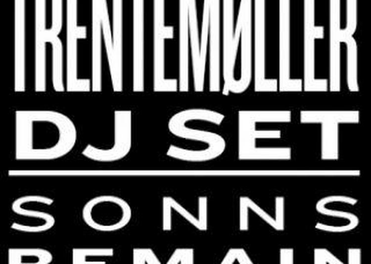 Trentemøller (dj Set) - Soons - Remain à Paris 13ème