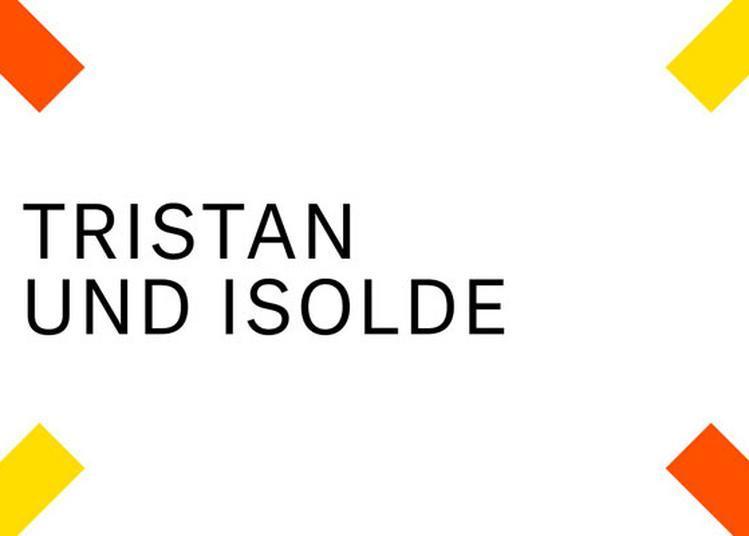 Tristan Et Isolde à Aix en Provence