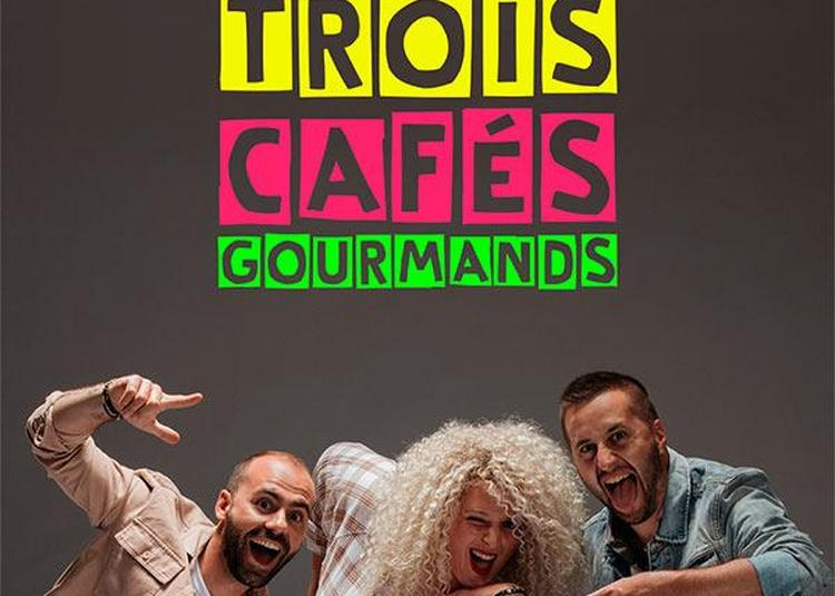 Trois Cafes Gourmands à Voiron