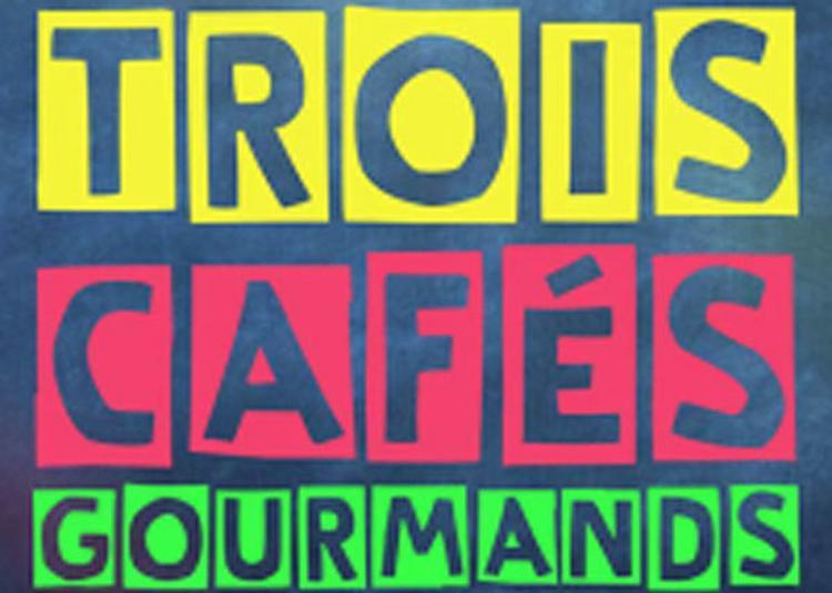 Trois Cafes Gourmands à Dijon