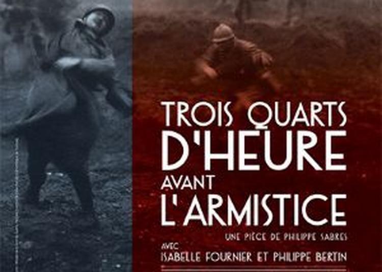 Trois Quarts D'Heure Avant L'Armistice à Paris 4ème