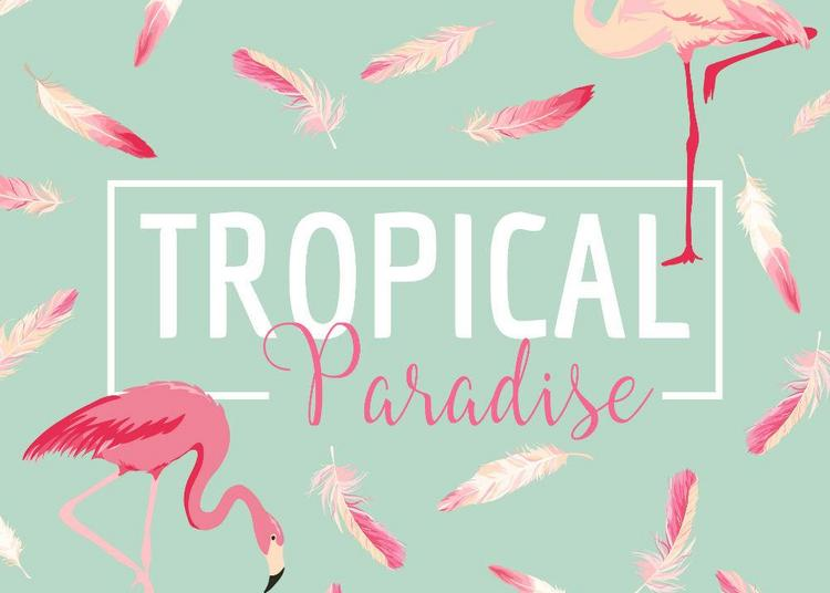 Tropical Paradise à Paris 11ème