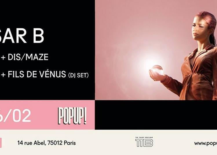 Tsar B x Dis/Maze x Fils de Venus (DJ Set) à Paris 12ème