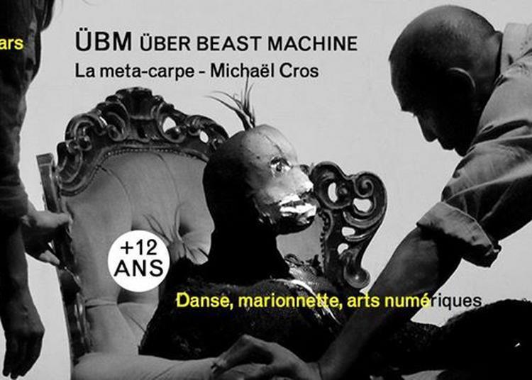ÜBM Über Beast Machine à Marseille