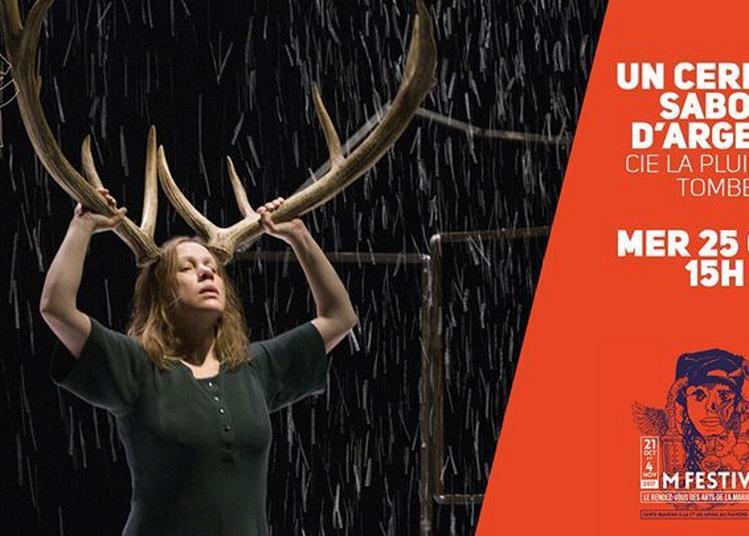Un cerf au sabot d'argent - Cie La pluie qui tombe #M Festival à Lille