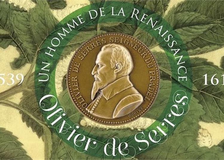 Un Homme De La Renaissance : Olivier De Serres 1539-1619 à Lyon