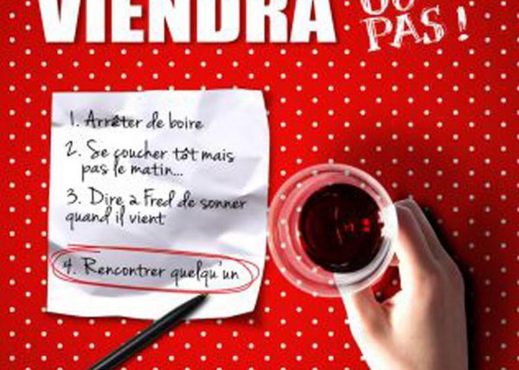 Un Jour Mon Prince Viendra Ou Pas ! à Avignon