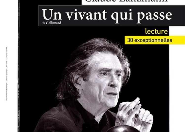 Un Vivant Qui Passe, Texte De Claude Lanzmann à Paris 18ème