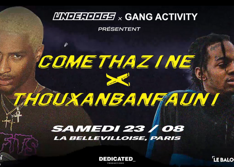 Underdogs x gang activity: comethazine & thouxanbanfauni à Paris 20ème
