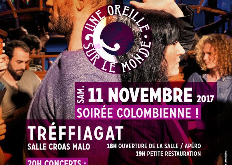 Une Oreille sur le Monde - soirée colombienne! à Treffiagat