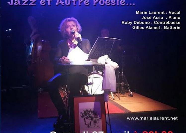 Marie Laurent Quartet « Un Instant Nougaro... Jazz Et Autre Poésie » à Marseille