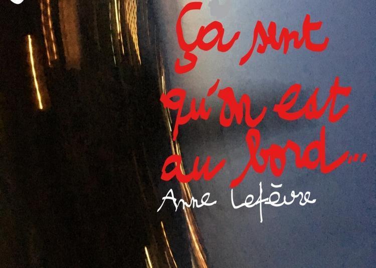 Urgence[s]#3 Ça Sent Qu'on Est Au Bord... D'anne Lefèvre à Toulouse