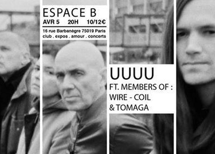 Uuuu ft. Members Of Wire, Coil, Tomaga à Paris 19ème
