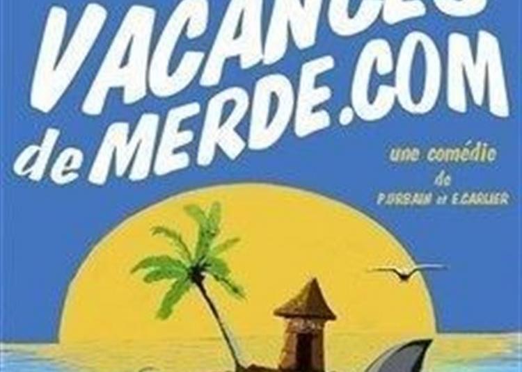Vacances De Merde .com à Fay les Nemours