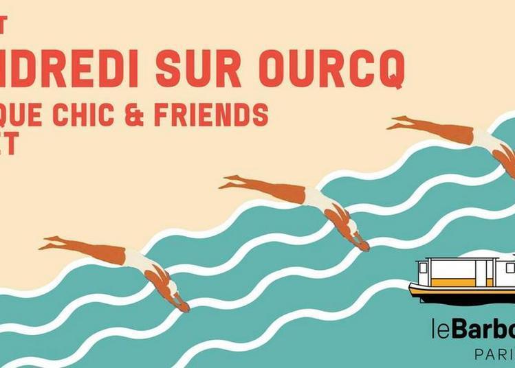 Vendredi Sur Ourcq W/ Musique Chic & Friends à Pantin