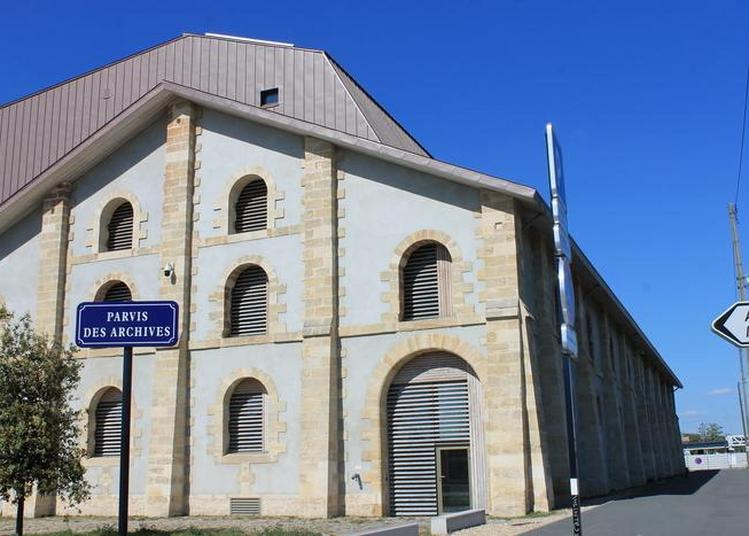 Venez Assister Au Programme Riche Et Varié Proposé Par Les Archives à Bordeaux