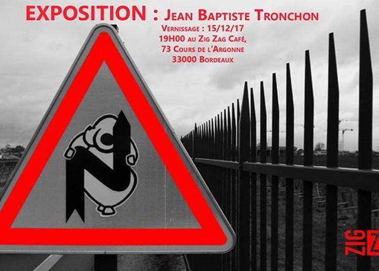 Vernissage Expo Jean Baptiste Tronchon à Bordeaux