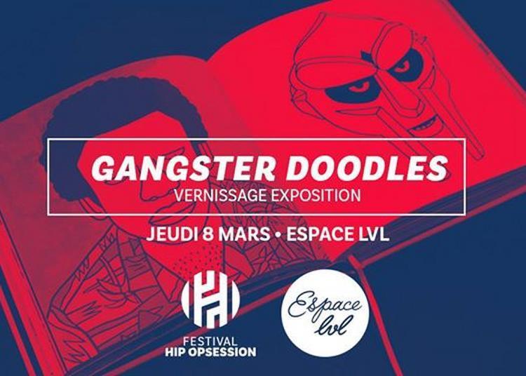 Vernissage Gangster Doodles - Hip Opsession X Espace Lvl à Nantes