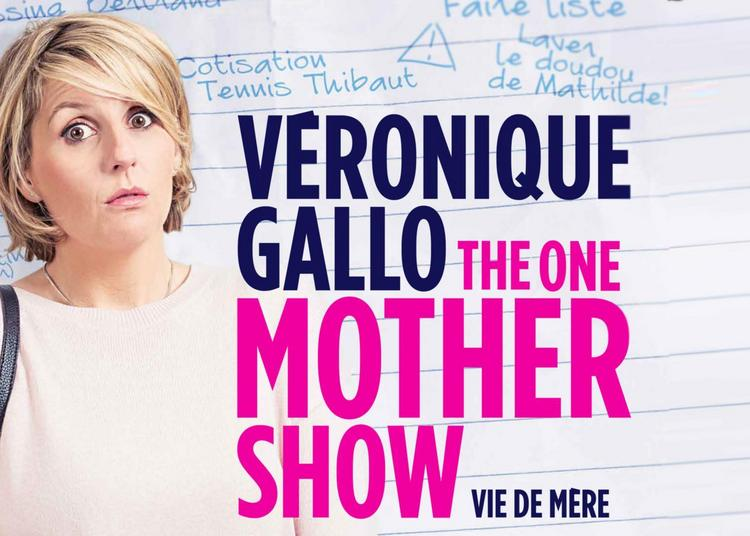 Veronique Gallo - The One Mother Show à Sanary sur Mer