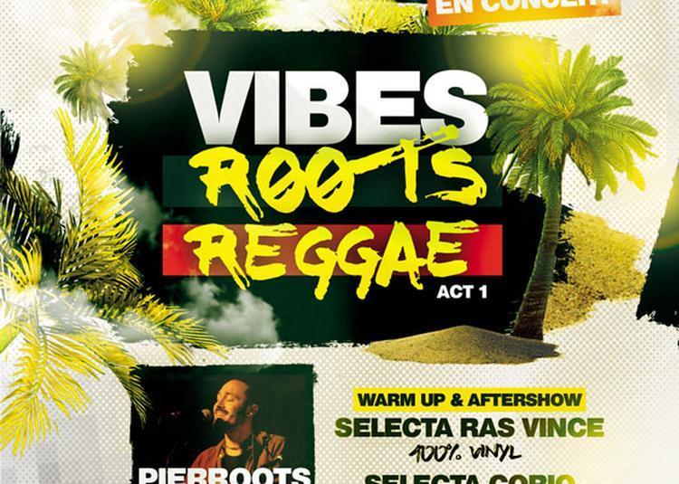 Vibes Roots Reggae Act 1 à La Teste de Buch