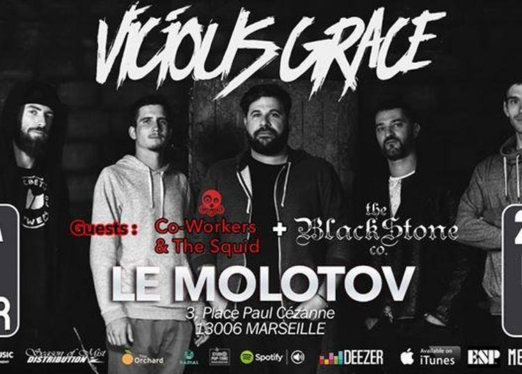 Vicious Grace // Co-Workers & the Squid // the BlackStone co. à Marseille
