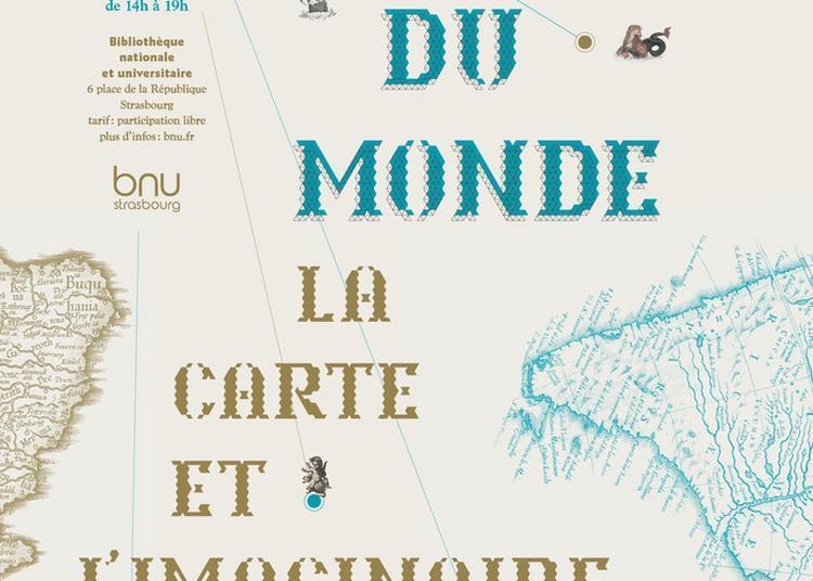 Visite Commentée De L'exposition Hors Du Monde : La Carte Et L'imaginaire à Strasbourg