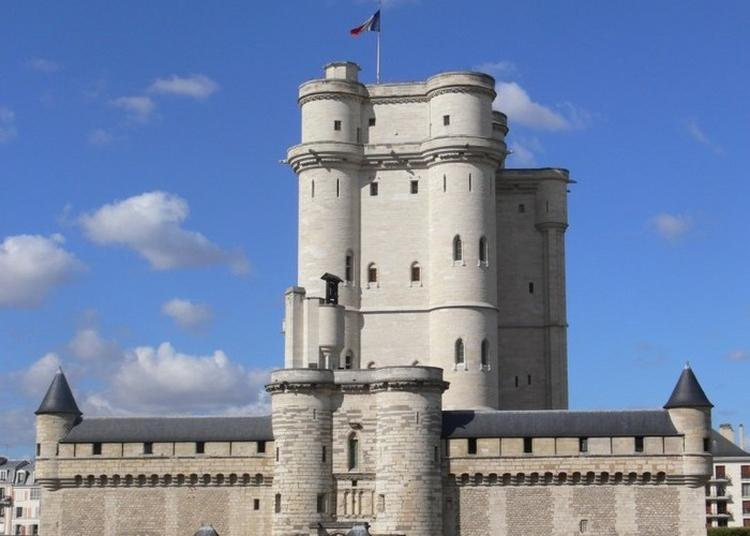 Visite Commentée Le Château Du Moyen-âge Au Xxe Siècle à Vincennes