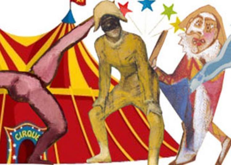 Visite Contée Pour Jeune Public Le Cirque à Toulouse