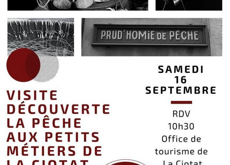 Visite Découverte De La Pêche Aux Petits Métiers De La Ciotat
