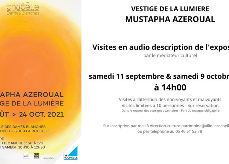 Visite en audio description de l'exposition Vestige de la Lumière de Mustapha Azeroual à La Rochelle