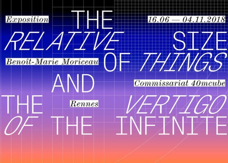 Visite Et Atelier De L'exposition The Relative Size Of Things And The Vertigo Of The Infinite De Benoît-marie Moriceau à Rennes
