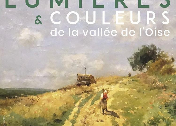 Visite Gratuite De L'exposition Lumières Et Couleurs De La Vallée De L'oise à Auvers sur Oise