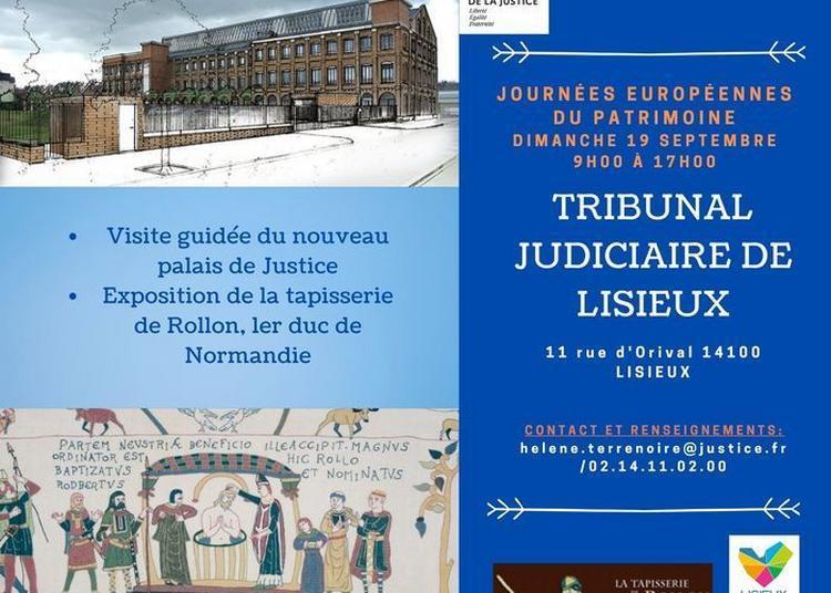 Visite Guidée Du Tribunal Judiciaire De Lisieux Et Exposition De La Tapisserie De Rollon, 1er Duc De Normandie