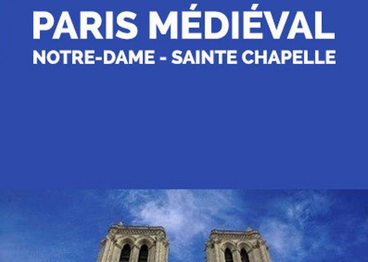 Visite Guidee : Paris Medieval Notre Dame - Sainte Chapelle à Paris 4ème