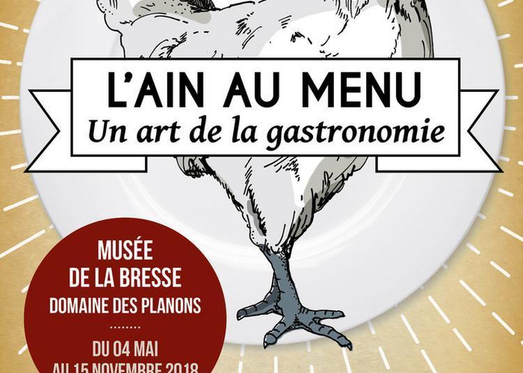 Visite Libre De L'exposition  L'ain Au Menu. Un Art De La Gastronomie . à Saint Cyr sur Menthon