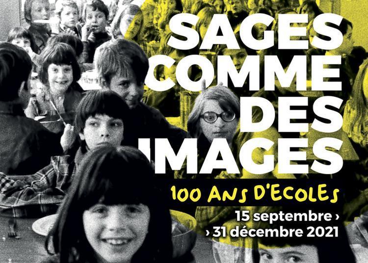 Visite Libre De L'exposition Temporaire « Sages Comme Des Images ! 100 Ans D'écoles» à Rumilly