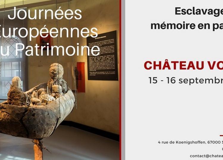 Visite Libre Et Visites éclair Au Château Vodou, Esclavage, Une Mémoire En Partage à Strasbourg