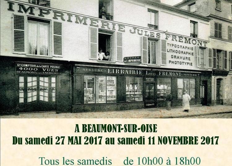 Visite Libre Maison Frémont, 139 Ans D'imprimerie À Beaumont Sur Oise à Beaumont sur Oise