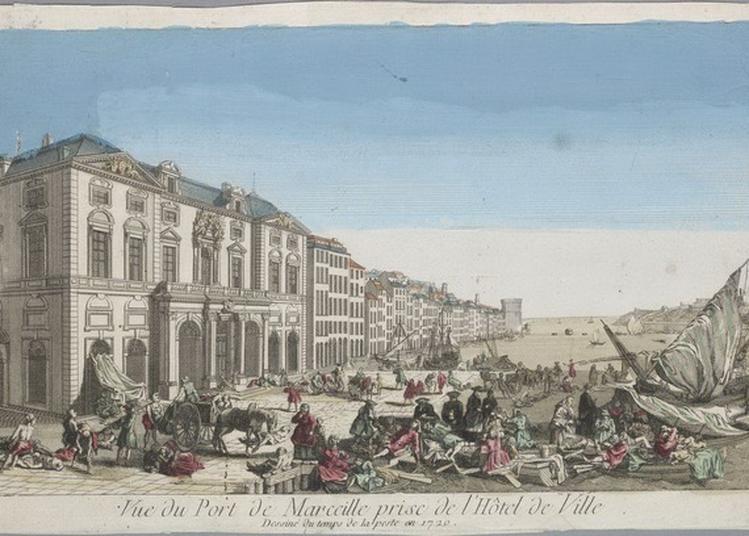 Visites Libres De L'événement Autour Du Tricentenaire De La Peste De 1720 à Marseille