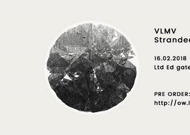 VLMV (Ambient - Post Atmospherique / UK) à Lille