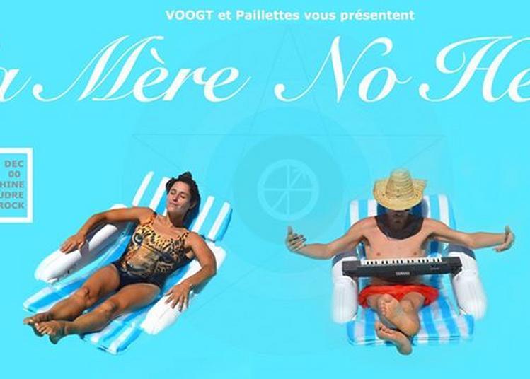 VOOGT & Paillettes présentent Sa Mère No Hell à Marseille
