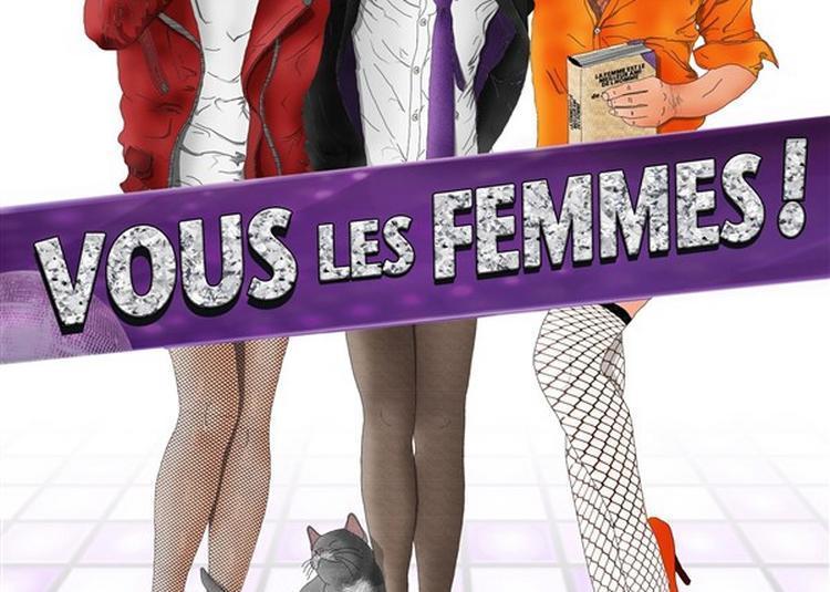 Vous Les Femmes à Lagny sur Marne