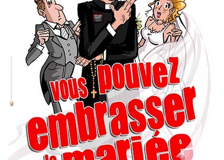 Vous Pouvez Embrasser La Mariée à Lille