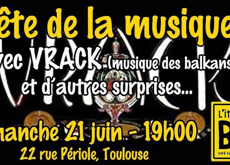 Vrack fête de la musique à Toulouse