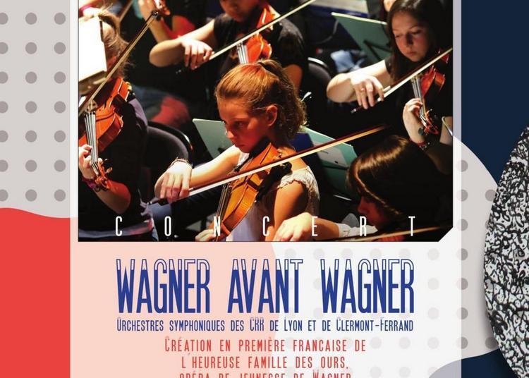 Wagner avant Wagner à Clermont Ferrand