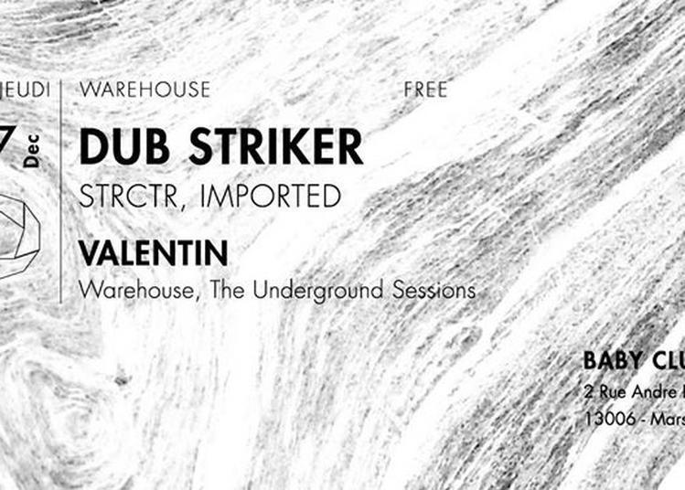 Warehouse: Dub Striker B2b Valentin All Night Long à Marseille