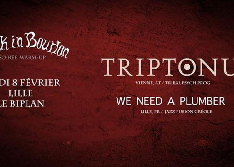 Warm Up Lille : Triptonus + We Need A Plumber