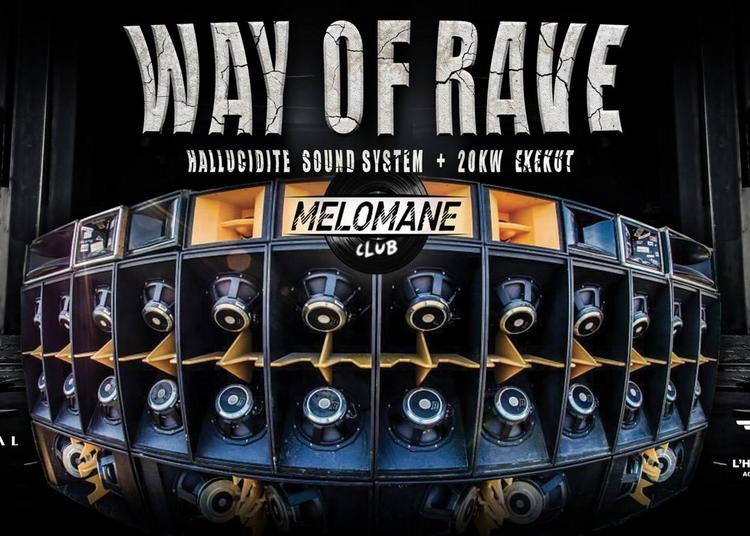 Way Of Rave w/ Hallucidité 20KW Exekut à Montpellier