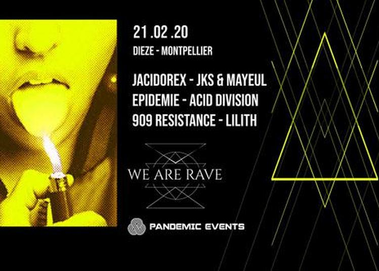We Are Rave à Montpellier